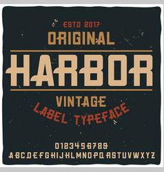 vintage label typeface named harbor vector image