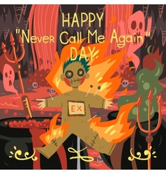 Happy never call me again day greeting card vector image