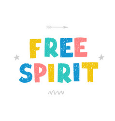 Free spirit- fun hand drawn nursery poster vector