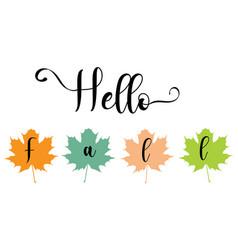 Hello fall leaves vector