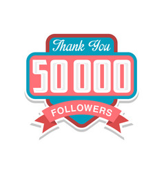 thank you 50000 followers numbers template for vector image