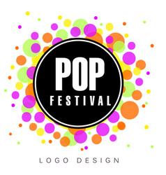 pop festival logo creative banner poster flyer vector image