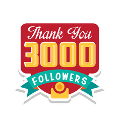 thank you 3000 followers numbers template vector image