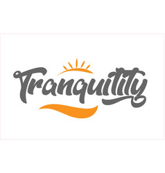 Tranquility black hand writing word text vector