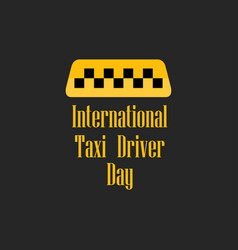 international day of the taxi driver celebratory vector image