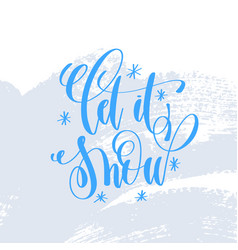 let it snow hand lettering holiday poster vector image