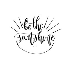 be sunshine - hand lettering inscription text vector image