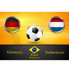 Final football germany and netherlands in brazil vector