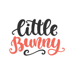 little bunny hand lettered quote vector image