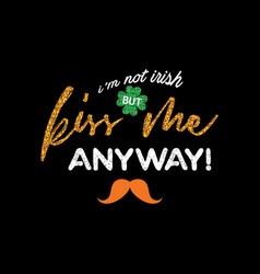 Cute lettering phrase of st patrick day vector