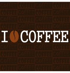 Poster I love coffee vector image