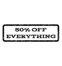 50 percent off everything watermark stamp vector image vector image