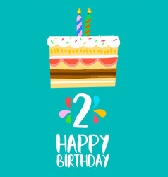 Happy birthday card for 2 two year fun party cake vector