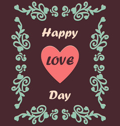 happy love day card with ornament vector image