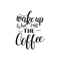 wake up and smell coffee black and white hand vector image