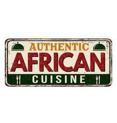african cuisine vintage rusty metal sign vector image