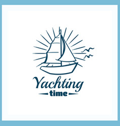 Yachting time badge with sailboat vector