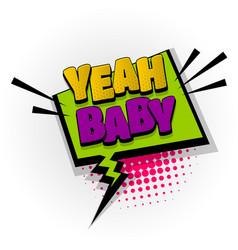 yeah baby comic book text pop art vector image