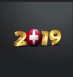 2019 golden typography with switzerland flag vector