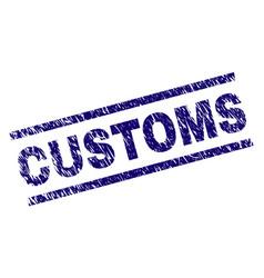 Grunge textured customs stamp seal vector