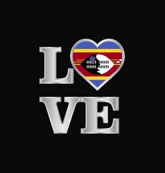 Love typography swaziland flag design beautiful vector