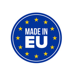 made in eu quality label made in europe seal eu vector image