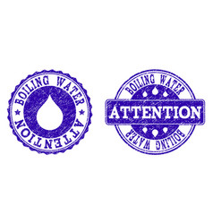 Boiling water attention grunge stamp seals vector