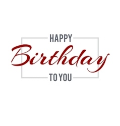 Happy Birthday day lettering vector image
