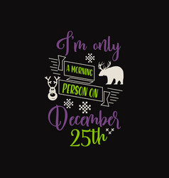 christmas lettering quote silhouette calligraphy vector image