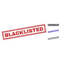 Grunge blacklisted scratched rectangle stamp seals vector