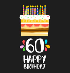 Happy birthday card 60 sixty year cake vector