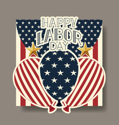 labor day card with balloons helium and usa flag vector image