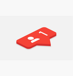 Red icon 1 follower notification isometric icon vector