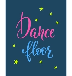 Dance floor quote typography vector image