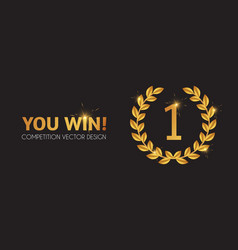You win first place and award design with golden vector