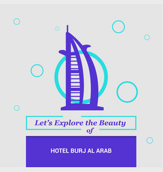 Lets explore the beauty of hotel burj al arab vector