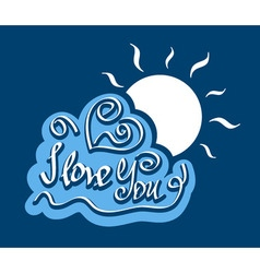 Text I love You on cloud with bright sun vector image