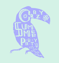 lettering crazy summer party inscribed in toucan vector image vector image
