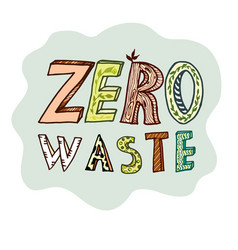 Doodle inscription of zero waste in the vector