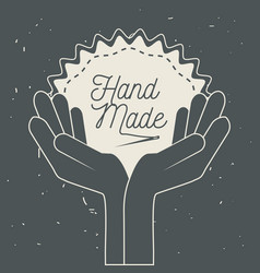 hands with emblem decoration with handmade message vector image