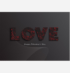 valentines day holiday background black word vector image