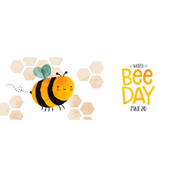 world bee day cute bumblebee cartoon banner vector image
