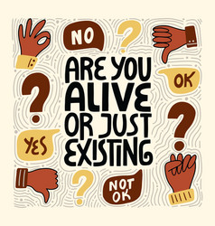 Are you alive or just existing vector