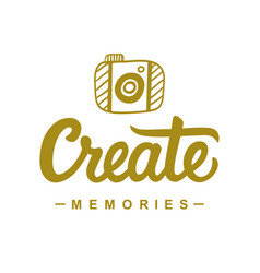 Create memories inspirational poster vector