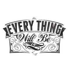 Every thing will be ok vector