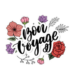 Hand drawn lettering bon voyage word hands vector
