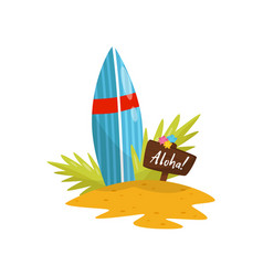 surfboard and signboard with aloha word surfboard vector image