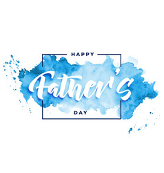 Happy fathers day watercolor card background vector