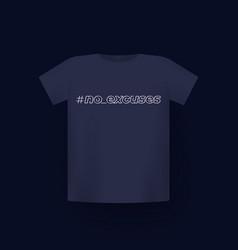 No excuses t-shirt print vector