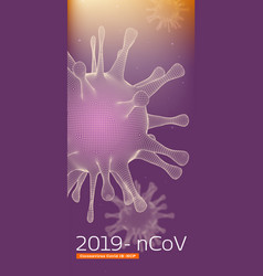 Pandemia virus covid19 19-ncp close up 3d view vector